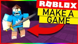 How to make a game on ROBLOX